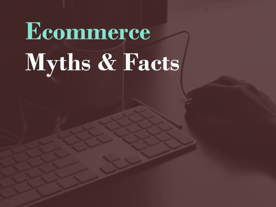 7 myths of ecommerce