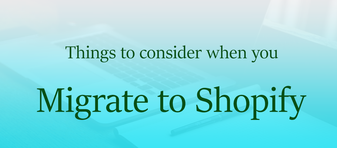 Migrate to Shopify - Key points to take care of while you do 14